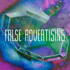 False Advertising Cover 11921893_1648021458769120_5302104076915270362_n